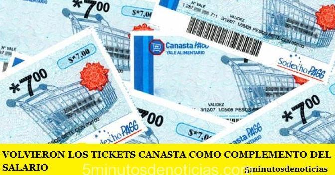 VOLVIERON LOS TICKETS CANASTA COMO COMPLEMENTO DEL SALARIO