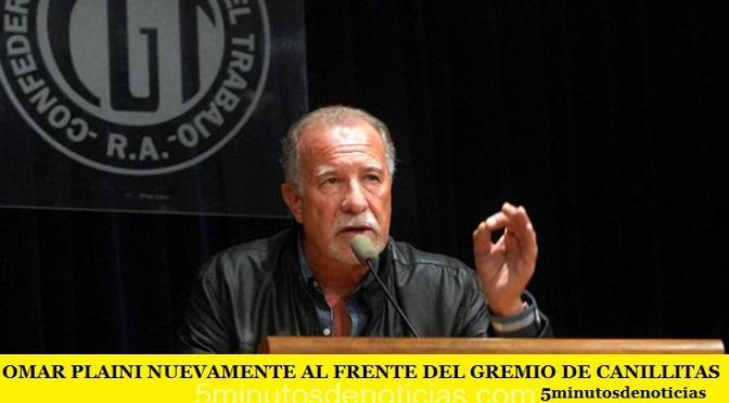 OMAR PLAINI NUEVAMENTE AL FRENTE DEL GREMIO DE CANILLITAS