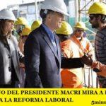 EL GOBIERNO DEL PRESIDENTE MACRI MIRA A FRANCIA Y BRASIL PARA LA REFORMA LABORAL