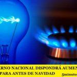 EL GOBIERNO NACIONAL DISPONDRÁ AUMENTOS DE TARIFAS PARA ANTES DE NAVIDAD