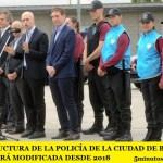 LA ESTRUCTURA DE LA POLICÍA DE LA CIUDAD DE BUENOS AIRES SERÁ MODIFICADA DESDE 2018