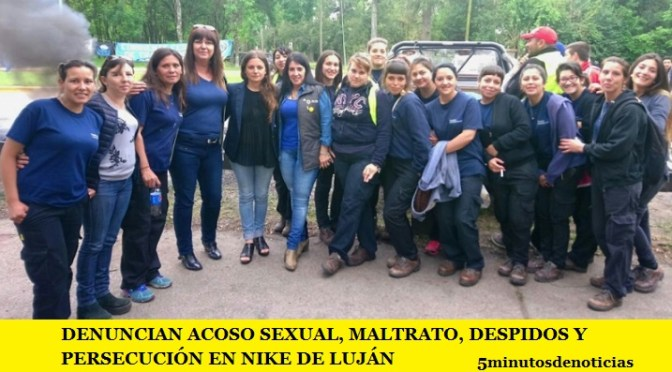 DENUNCIAN ACOSO SEXUAL, MALTRATO, DESPIDOS Y PERSECUCIÓN EN NIKE DE LUJÁN