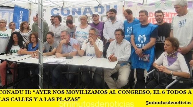 """CONADU H: """"AYER NOS MOVILIZAMOS AL CONGRESO, EL 6 TODOS A LAS CALLES Y A LAS PLAZAS"""""""