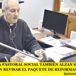 DESDE LA PASTORAL SOCIAL TAMBIÉN ALZAN SU VOZ Y SUGIEREN REVISAR EL PAQUETE DE REFORMAS