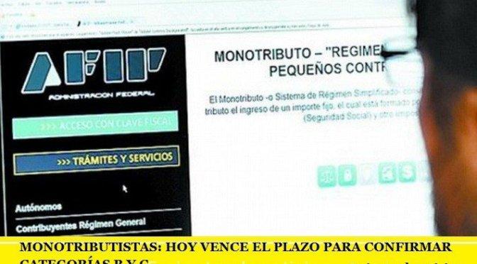 MONOTRIBUTO: HOY VENCE EL PLAZO PARA CONFIRMAR CATEGORÍAS B Y C