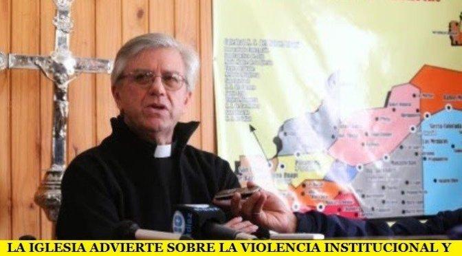 LA IGLESIA ADVIERTE SOBRE LA VIOLENCIA INSTITUCIONAL Y PIDE CANALES DE DIÁLOGO