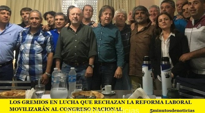 LOS GREMIOS EN LUCHA QUE RECHAZAN LA REFORMA LABORAL MOVILIZARÁN AL CONGRESO NACIONAL