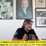 """WALTER CORREA ANTICIPÓ UN """"QUIEBRE EN PUERTA"""" DE MANTENERSE EL ACUERDO ENTRE LA CGT Y EL GOBIERNO"""