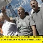 """SERGIO PALAZZO: """"¡SE LEVANTÓ LA SESIÓN PERO SI ES NECESARIO VOLVEREMOS A LAS CALLES Y SEREMOS MILLONES!"""""""