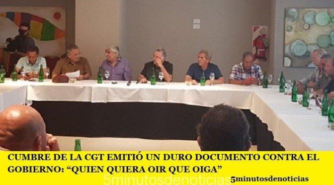 """CUMBRE DE LA CGT EMITIÓ UN DURO DOCUMENTO CONTRA EL GOBIERNO: """"QUIEN QUIERA OIR QUE OIGA"""""""