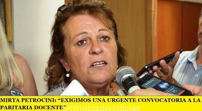 "MIRTA PETROCINI: ""EXIGIMOS UNA URGENTE CONVOCATORIA A LA PARITARIA DOCENTE"""