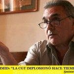 """SCHMID: """"LA CGT IMPLOSIONÓ HACE TIEMPO"""""""