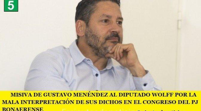 MISIVA DE GUSTAVO MENÉNDEZ AL DIPUTADO WOLFF POR LA MALA INTERPRETACIÓN DE SUS DICHOS EN EL CONGRESO DEL PJ BONAERENSE
