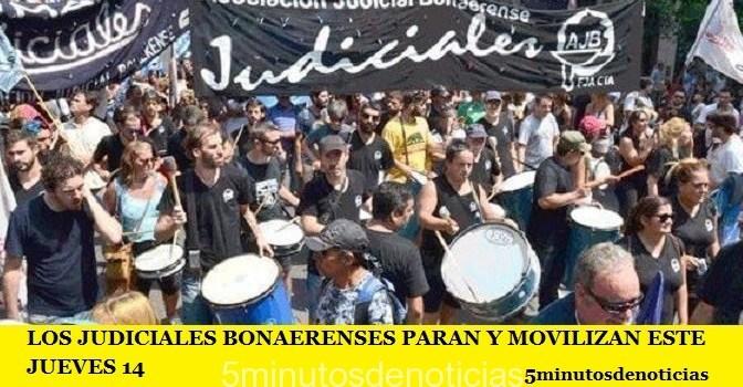 LOS JUDICIALES BONAERENSES PARAN Y MOVILIZAN ESTE JUEVES 14
