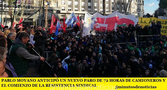 PABLO MOYANO ANTICIPÓ UN NUEVO PARO DE 72 HORAS DE CAMIONEROS Y EL COMIENZO DE LA RESISTENCIA SINDICAL