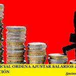 FALLO JUDICIAL ORDENA AJUSTAR SALARIOS JUDICIALES POR INFLACIÓN