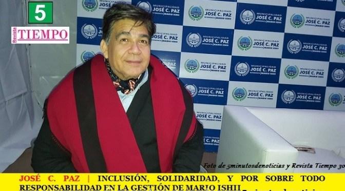 JOSÉ C. PAZ | INCLUSIÓN, SOLIDARIDAD, Y POR SOBRE TODO RESPONSABILIDAD EN LA GESTIÓN DE MARIO ISHII