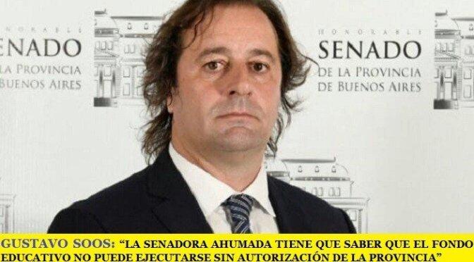 """GUSTAVO SOOS: """"LA SENADORA AHUMADA TIENE QUE SABER QUE EL FONDO EDUCATIVO NO PUEDE EJECUTARSE SIN AUTORIZACIÓN DE LA PROVINCIA"""""""