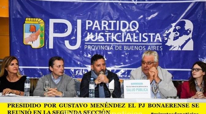 PRESIDIDO POR GUSTAVO MENÉNDEZ EL PJ BONAERENSE SE REUNIÓ EN LA SEGUNDA SECCIÓN