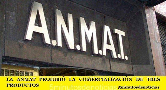 LA ANMAT PROHIBIÓ LA COMERCIALIZACIÓN DE TRES PRODUCTOS