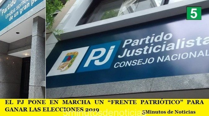 """EL PJ PONE EN MARCHA UN """"FRENTE PATRIÓTICO"""" PARA GANAR LAS ELECCIONES 2019"""