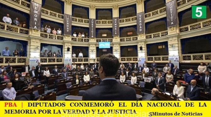 PBA | DIPUTADOS CONMEMORÓ EL DÍA NACIONAL DE LA MEMORIA POR LA VERDAD Y LA JUSTICIA