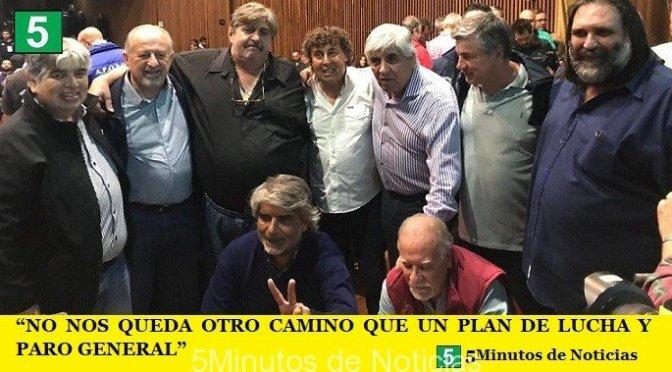 """""""NO NOS QUEDA OTRO CAMINO QUE UN PLAN DE LUCHA Y PARO GENERAL"""""""