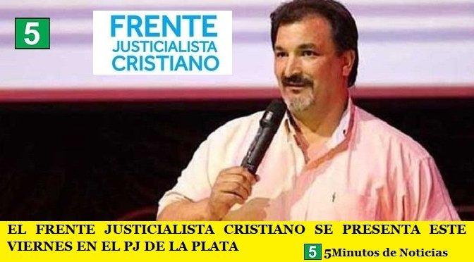 EL FRENTE JUSTICIALISTA CRISTIANO SE PRESENTA ESTE VIERNES EN EL PJ DE LA PLATA