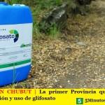 POLÉMICA EN CHUBUT | La primer Provincia que prohíbe la comercialización y uso de glifosato