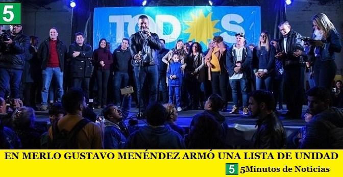 EN MERLO GUSTAVO MENÉNDEZ ARMÓ UNA LISTA DE UNIDAD