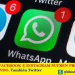 WHATSAPP, FACEBOOK E INSTAGRAM SUFREN PROBLEMAS EN TODO EL MUNDO | También Twitter