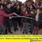 LEO NARDINI INAUGURÓ UNA OBRA MUY ESPERADA POR LOS MALVINENSES | Nuevo conector secundario en Ing. Pablo Nogués