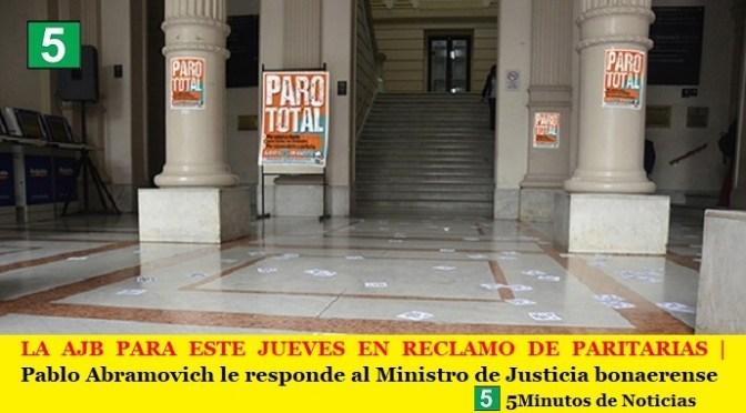 LA AJB PARA ESTE JUEVES EN RECLAMO DE PARITARIAS | Pablo Abramovich le responde al Ministro de Justicia bonaerense
