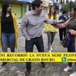 LEO NARDINI RECORRIÓ LA NUEVA SEMI PEATONAL EN EL CENTRO COMERCIAL DE GRAND BOURG