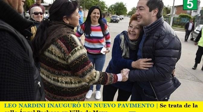 LEO NARDINI INAUGURÓ UN NUEVO PAVIMENTO   Se trata de la calle Ángel Pacheco en Villa de Mayo