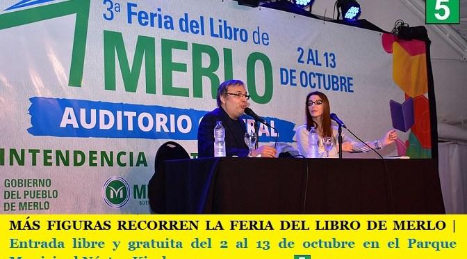 MÁS FIGURAS RECORREN LA FERIA DEL LIBRO DE MERLO | Con entrada libre y gratuita del 2 al 13 de octubre en el Parque Municipal Néstor Kirchner