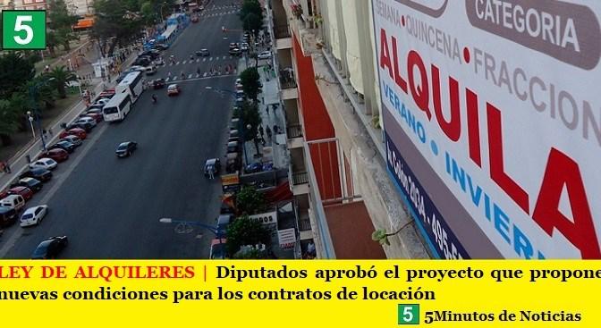 LEY DE ALQUILERES | Diputados aprobó el proyecto que propone nuevas condiciones para los contratos de locación