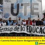 LOS DOCENTES PORTEÑOS PARAN ESTE MARTES   denuncian que el Gobierno de Larreta busca hacer designaciones a dedo