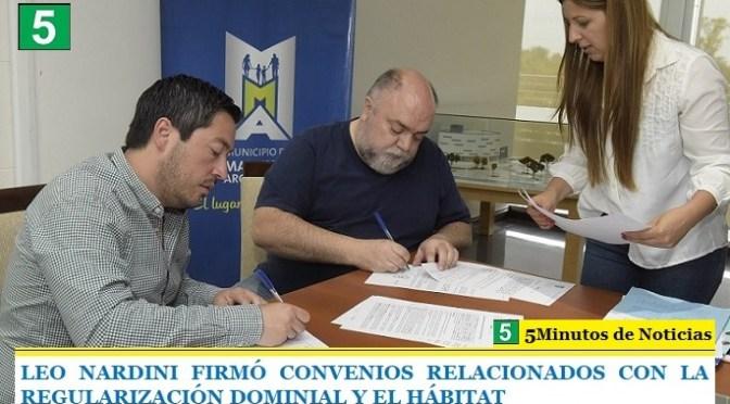 LEO NARDINI FIRMÓ CONVENIOS RELACIONADOS CON LA REGULARIZACIÓN DOMINIAL Y EL HÁBITAT