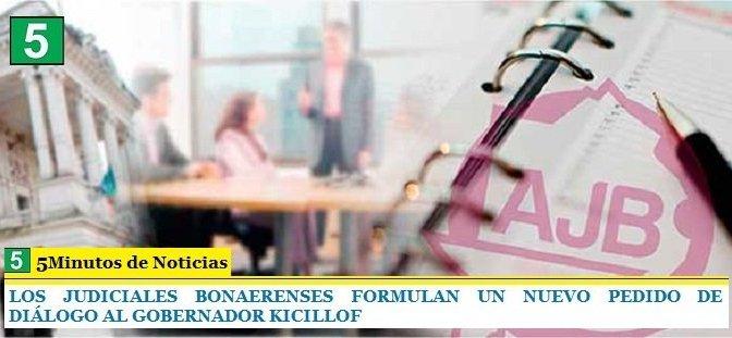 LOS JUDICIALES BONAERENSES FORMULAN UN NUEVO PEDIDO DE DIÁLOGO AL GOBERNADOR KICILLOF