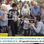 LEO NARDINI INAUGURÓ LA OBRA INTEGRAL DE LA CALLE JOSÉ MARTÍ EN ING. SOURDEAUX | El agradecimiento de los vecinos