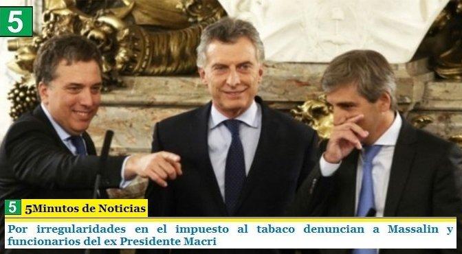Por irregularidades en el impuesto al tabaco denuncian a Massalin y funcionarios del ex Presidente Macri