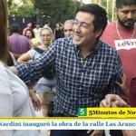 LEO NARDINI INAUGURÓ LA OBRA INTEGRAL DE LA CALLE LAS ARAUCARIAS