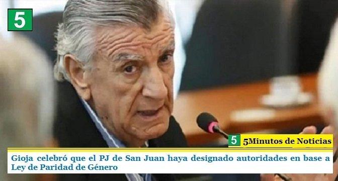 GIOJA CELEBRÓ QUE EL PJ DE SAN JUAN HAYA DESIGNADO AUTORIDADES EN BASE A LEY DE PARIDAD DE GÉNERO