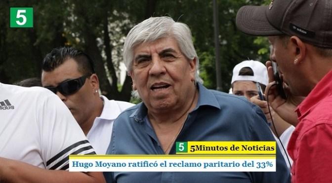 MOYANO RATIFICÓ EL RECLAMO PARITARIO DEL 33%