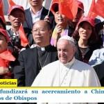 Francisco profundizará su acercamiento a China con nuevos nombramientos de Obispos