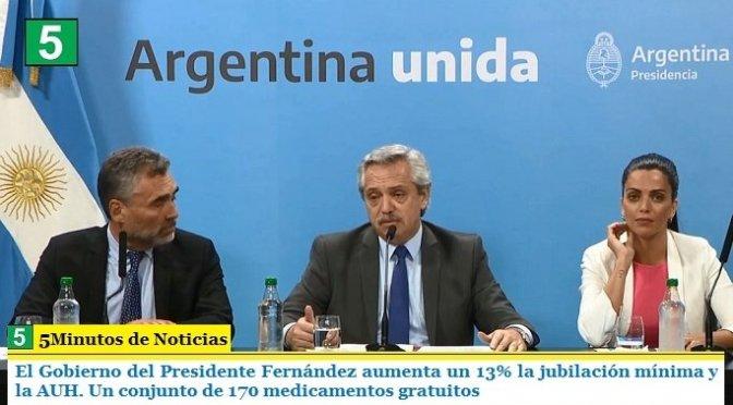 El Gobierno del Presidente Fernández aumenta un 13% la jubilación mínima y la AUH. Un conjunto de 170 medicamentos gratuitos