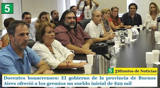 Docentes bonaerenses: El gobierno de la provincia de Buenos Aires ofreció a los gremios un sueldo inicial de $29 mil