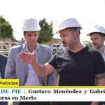 ARGENTINA DE PIE | Gustavo Menéndez y Gabriel Katopodis supervisan obras en Merlo