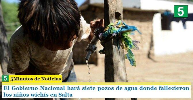 El Gobierno Nacional hará siete pozos de agua donde fallecieron los niños wichís en Salta
